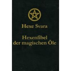 Hexe Svara's Hexenfibel der magischen Oele