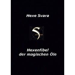 Hexe Svaras hexenfibel der magischen Öle - NEUE Auflage